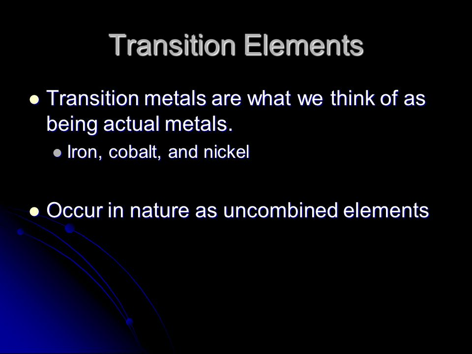 Transition Elements Transition metals are what we think of as being actual metals. Transition metals are what we think of as being actual metals. Iron
