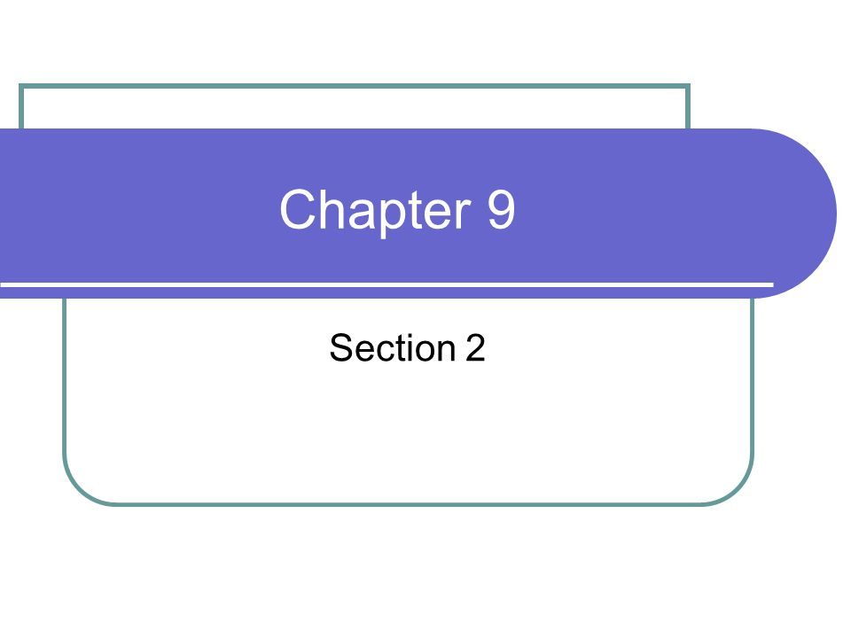 Chapter 9 Section 2