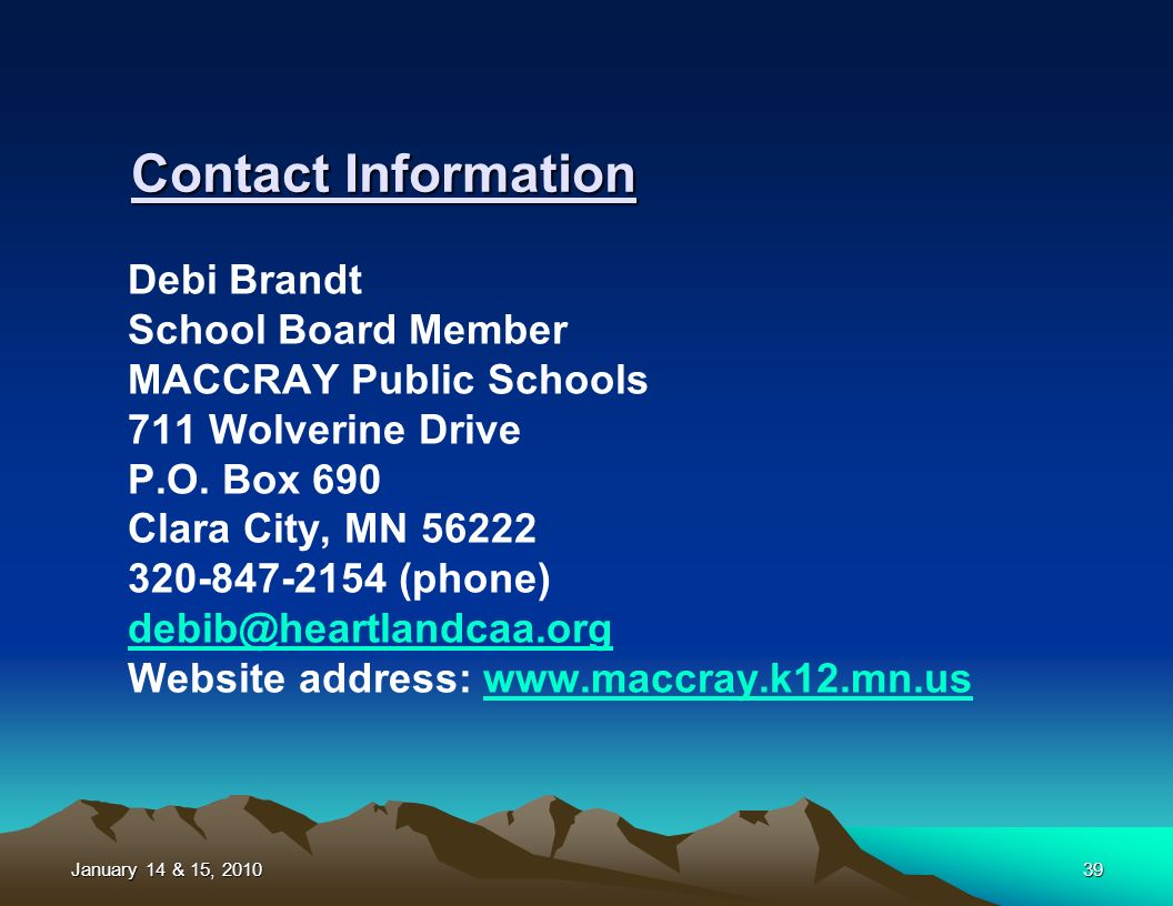 January 14 & 15, 201039 Debi Brandt School Board Member MACCRAY Public Schools 711 Wolverine Drive P.O.
