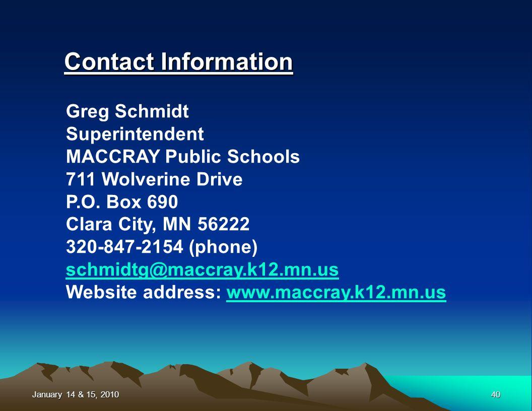 January 14 & 15, 2010 40 Contact Information Greg Schmidt Superintendent MACCRAY Public Schools 711 Wolverine Drive P.O.