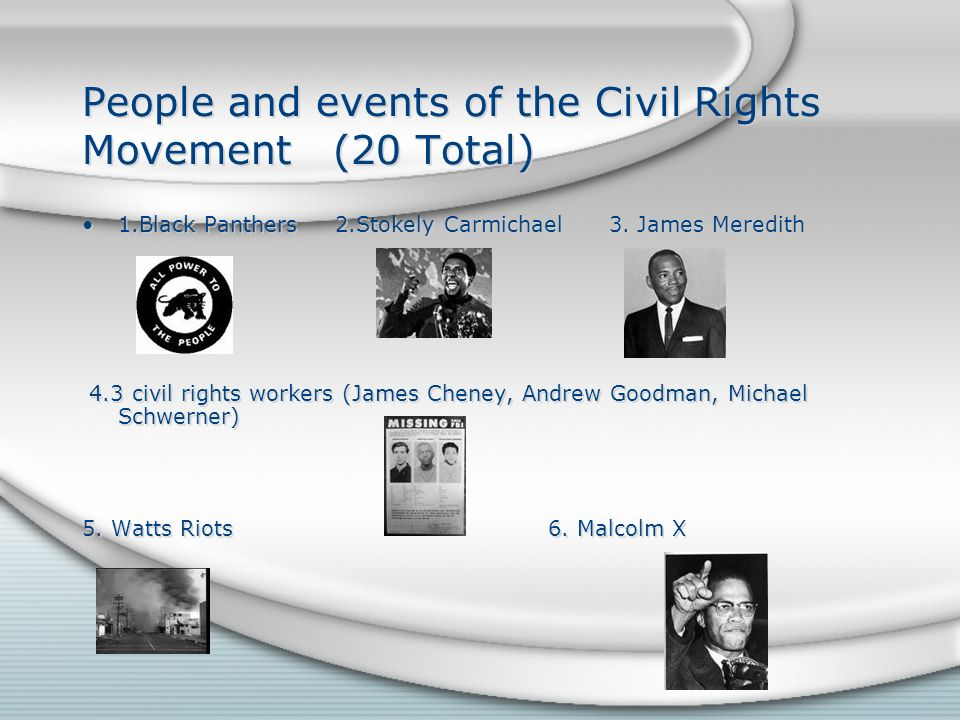 People and events of the Civil Rights Movement (20 Total) 1.Black Panthers 2.Stokely Carmichael 3.