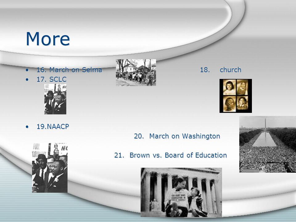More 16.March on Selma 18. church 17. SCLC 19.NAACP 20.