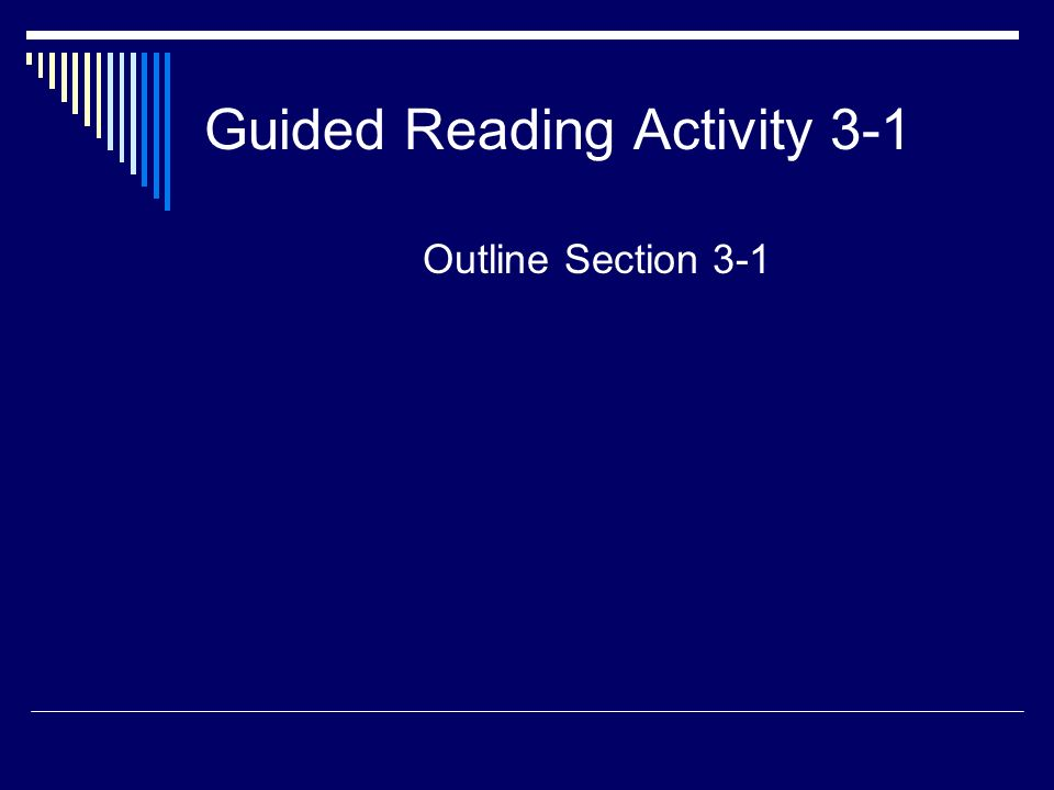 Guided Reading Activity 3-1 Outline Section 3-1