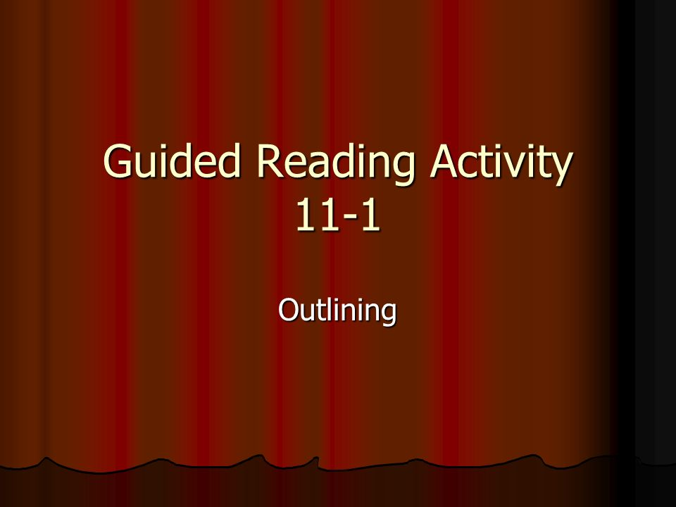 Guided Reading Activity 11-1 Outlining