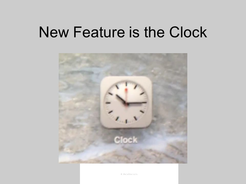 New Feature is the Clock