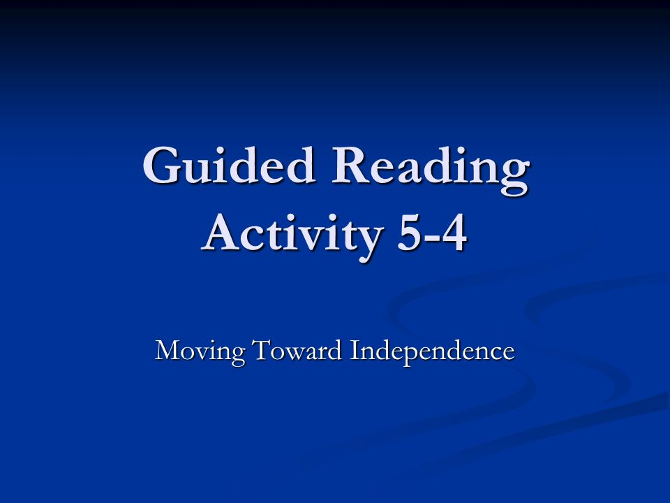 Guided Reading Activity 5-4 Moving Toward Independence