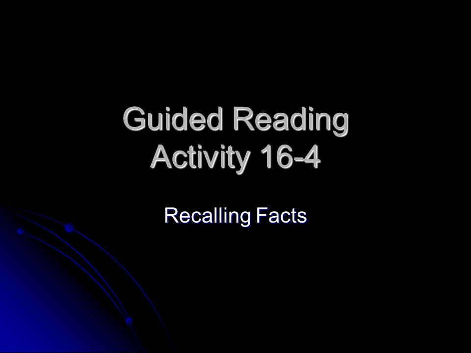 Guided Reading Activity 16-4 Recalling Facts