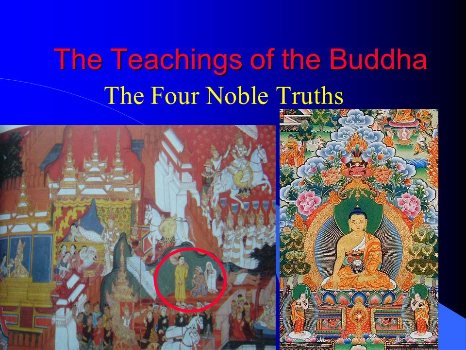 The Teachings of the Buddha The Four Noble Truths
