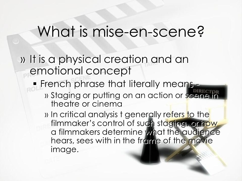 What is mise-en-scene.