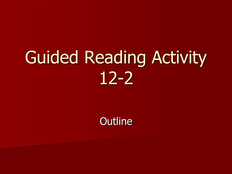 Guided Reading Activity 12-2 Outline