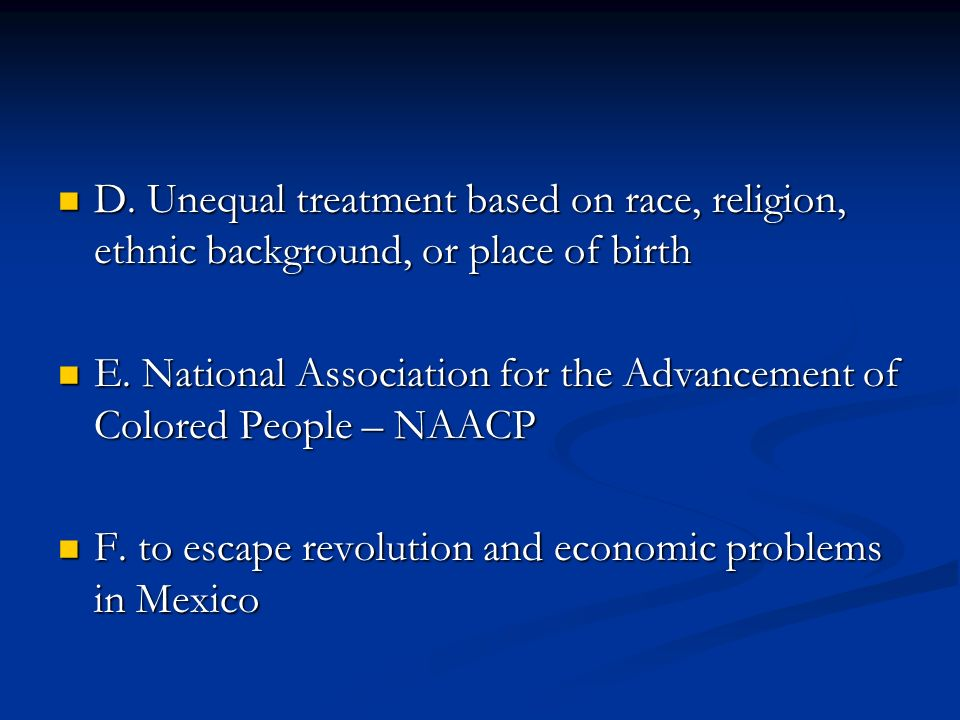D.Unequal treatment based on race, religion, ethnic background, or place of birth D.