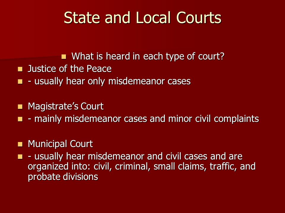 State and Local Courts cont.