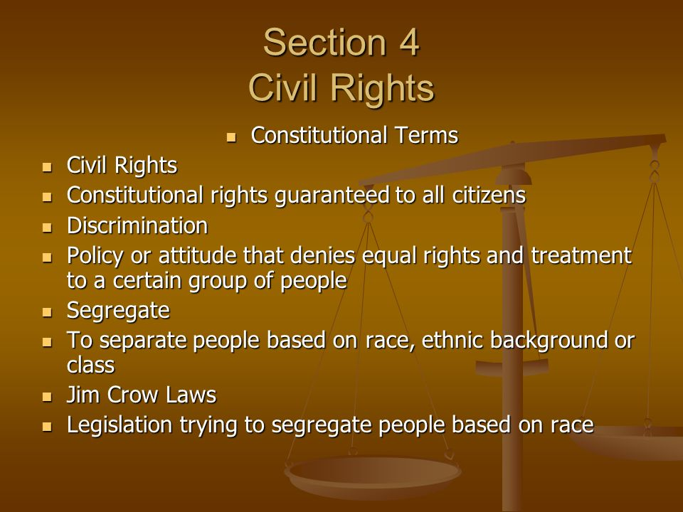 Section 4 Civil Rights Constitutional Terms Constitutional Terms Civil Rights Civil Rights Constitutional rights guaranteed to all citizens Constituti
