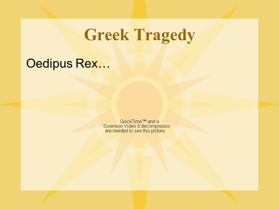 Greek Tragedy Oedipus Rex…