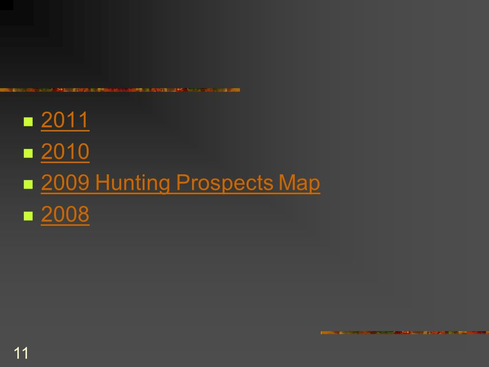 11 2011 2010 2009 Hunting Prospects Map 2008