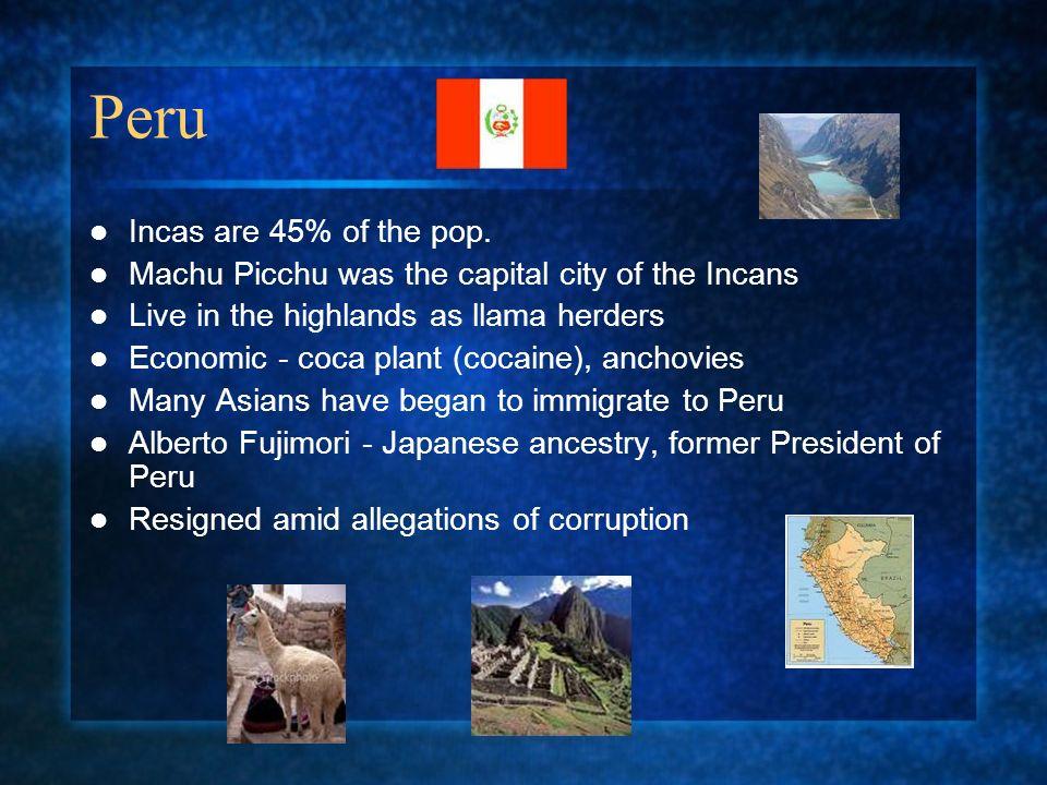 Peru Incas are 45% of the pop.