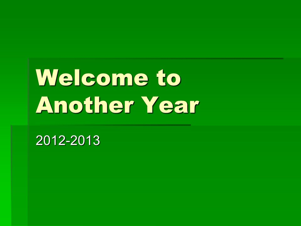 Welcome to Another Year 2012-2013