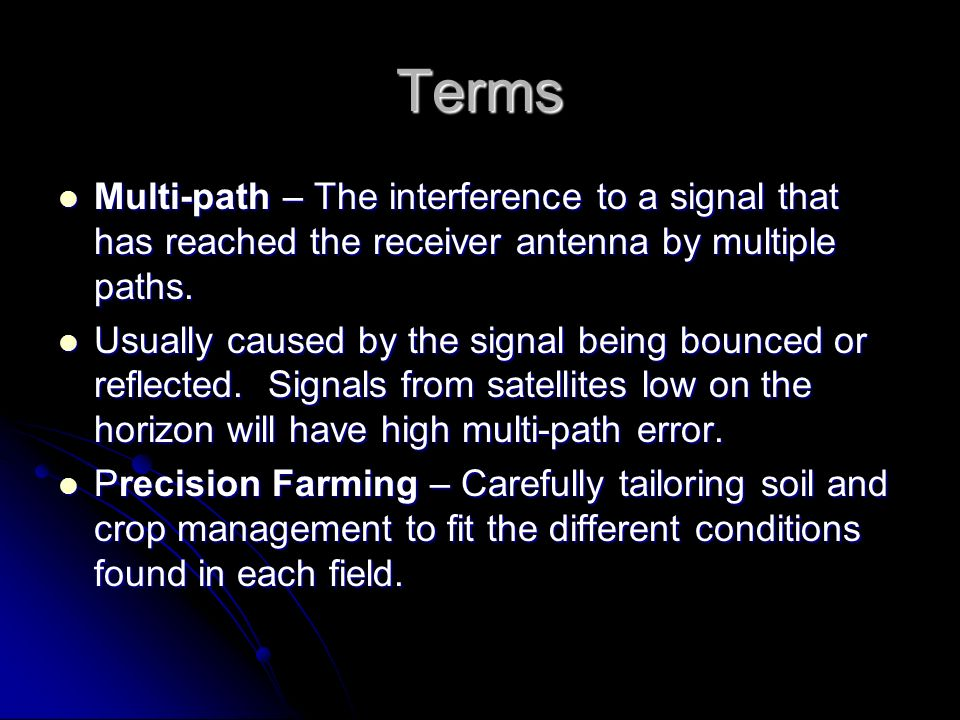 Terms Multi-path – The interference to a signal that has reached the receiver antenna by multiple paths. Multi-path – The interference to a signal tha