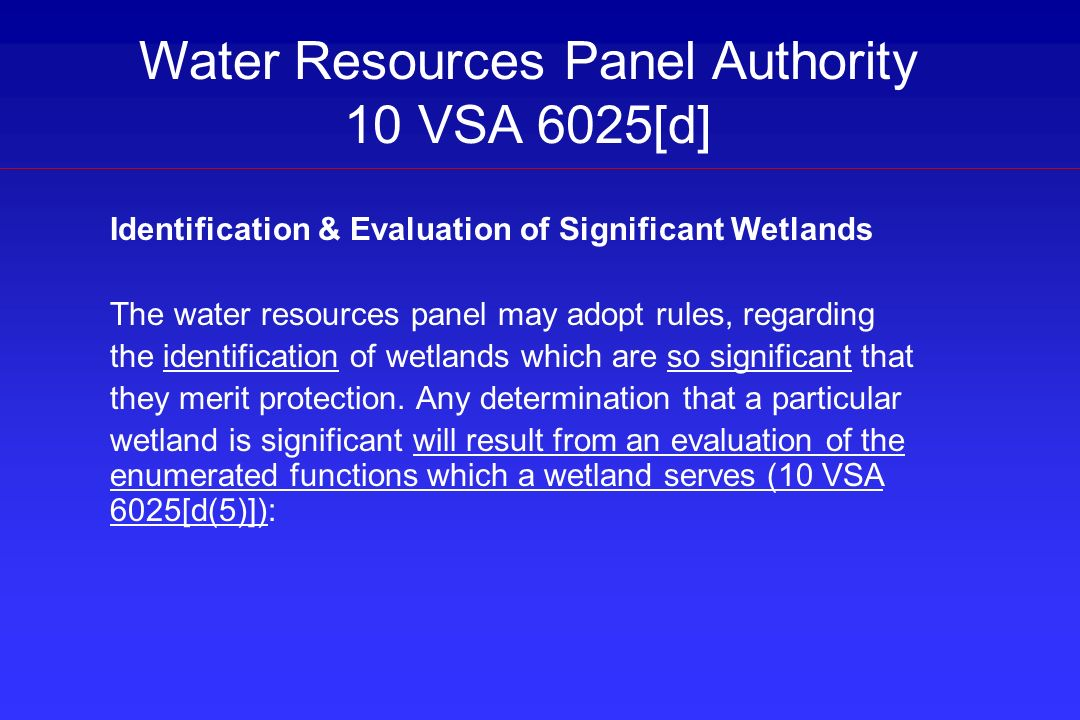 The Agency recognizes the utility of the VSWI maps Rules could allow for ANR Process to update, correct, and improve the maps Recommendations