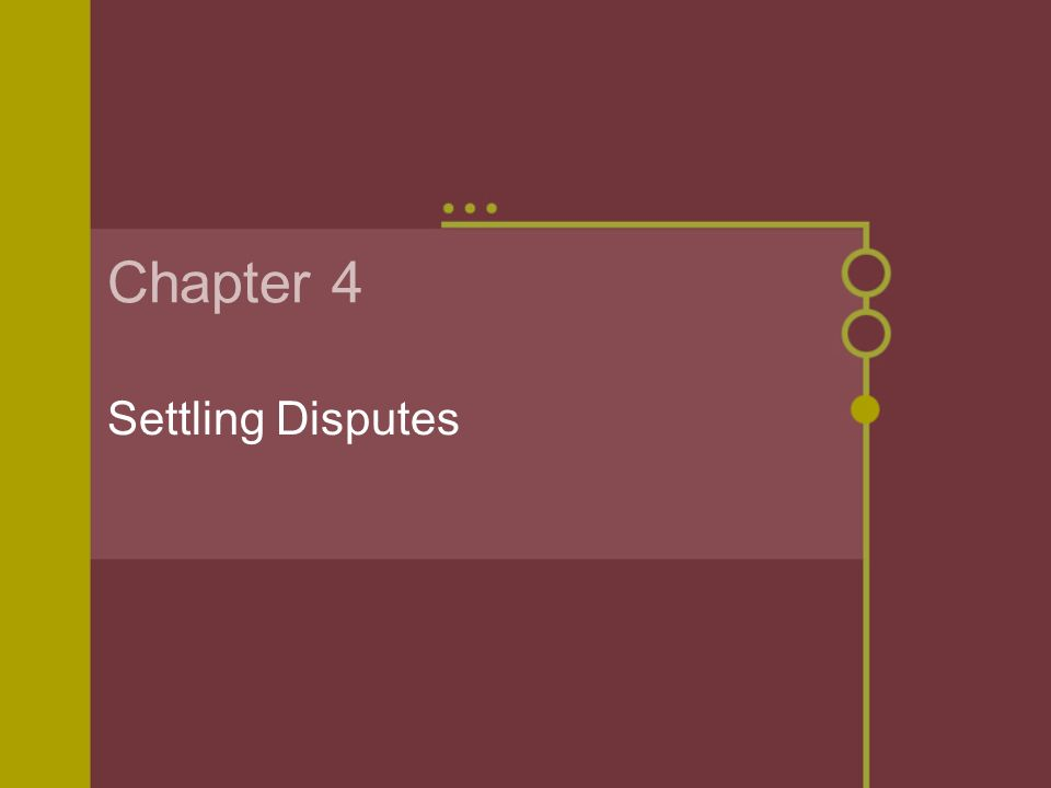 Chapter 4 Settling Disputes