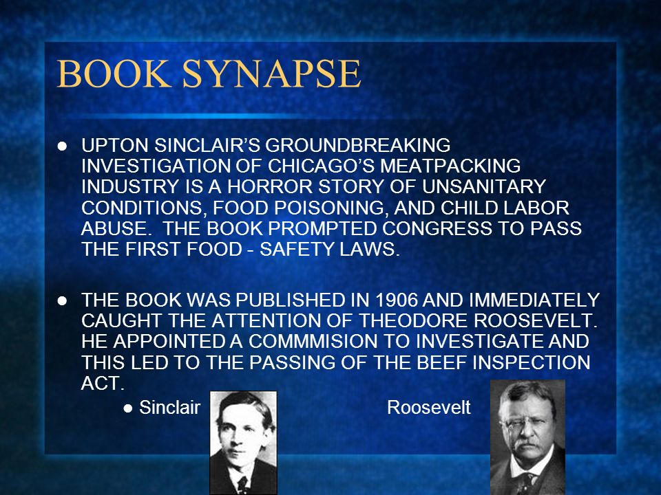 BOOK SYNAPSE UPTON SINCLAIRS GROUNDBREAKING INVESTIGATION OF CHICAGOS MEATPACKING INDUSTRY IS A HORROR STORY OF UNSANITARY CONDITIONS, FOOD POISONING, AND CHILD LABOR ABUSE.