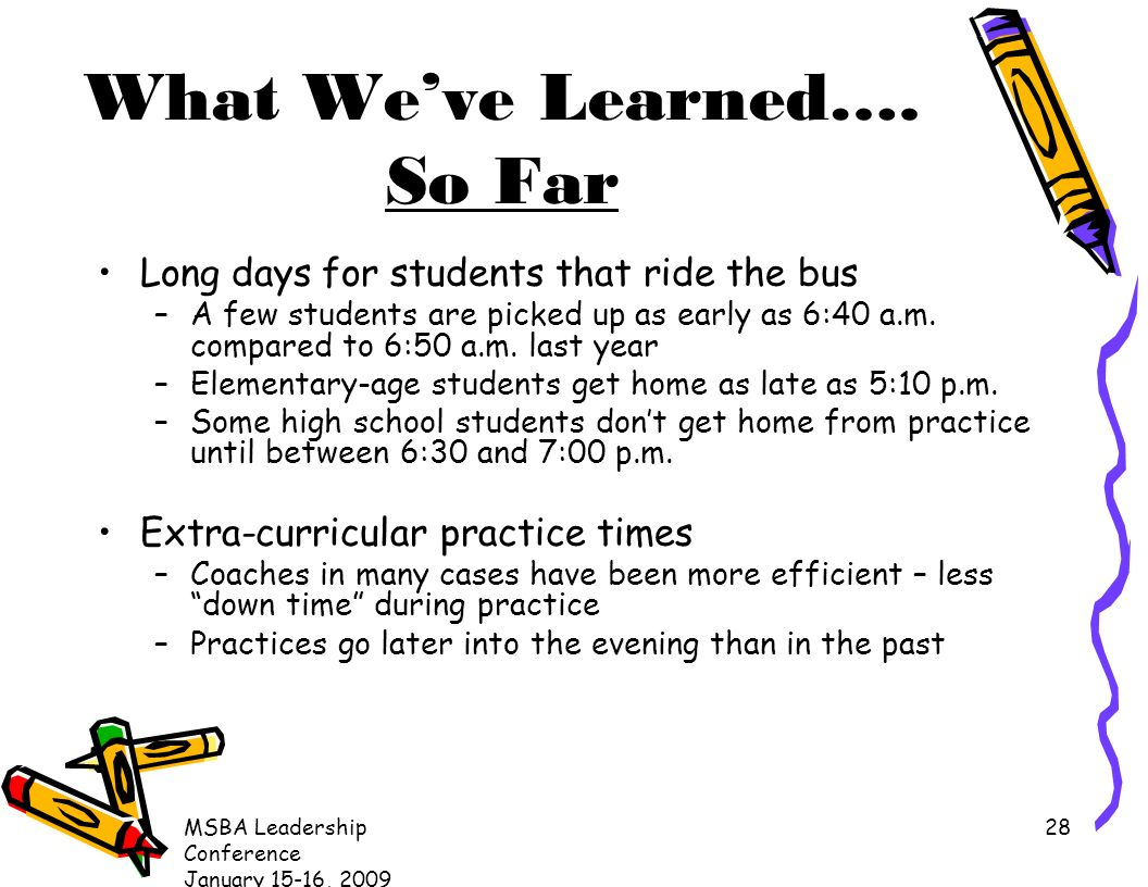 MSBA Leadership Conference January 15-16, What Weve Learned….