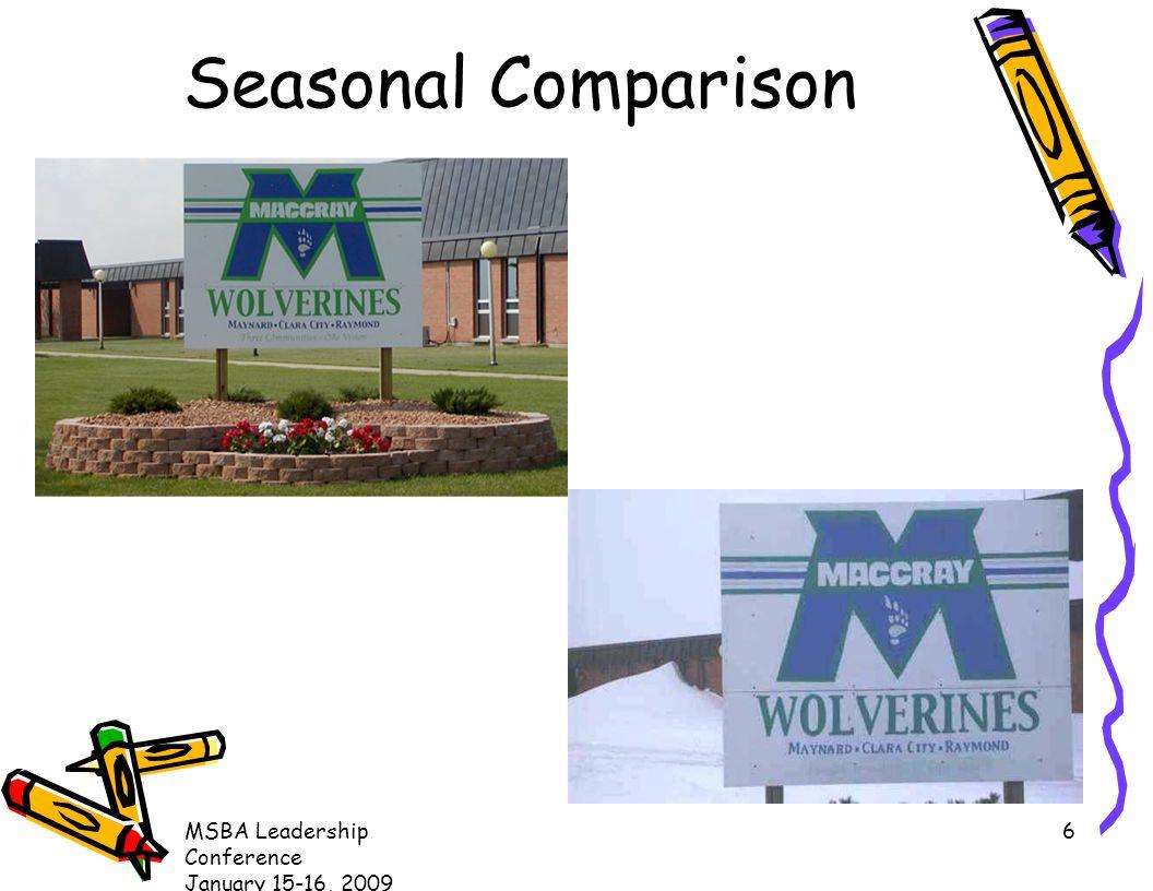 MSBA Leadership Conference January 15-16, 2009 6 Seasonal Comparison