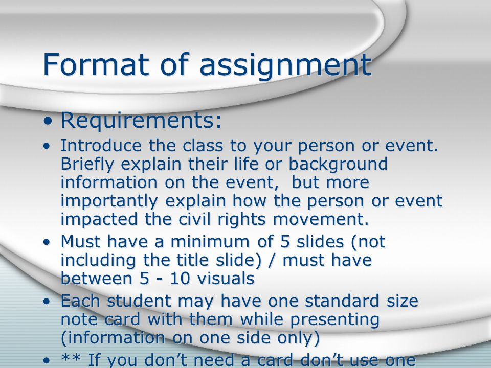 Format of assignment Requirements: Introduce the class to your person or event.