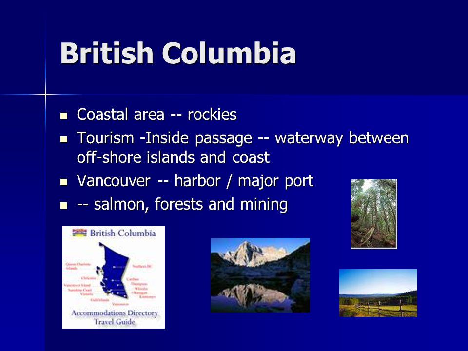 British Columbia Coastal area -- rockies Coastal area -- rockies Tourism -Inside passage -- waterway between off-shore islands and coast Tourism -Insi