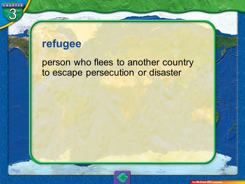 Vocab7 refugee person who flees to another country to escape persecution or disaster