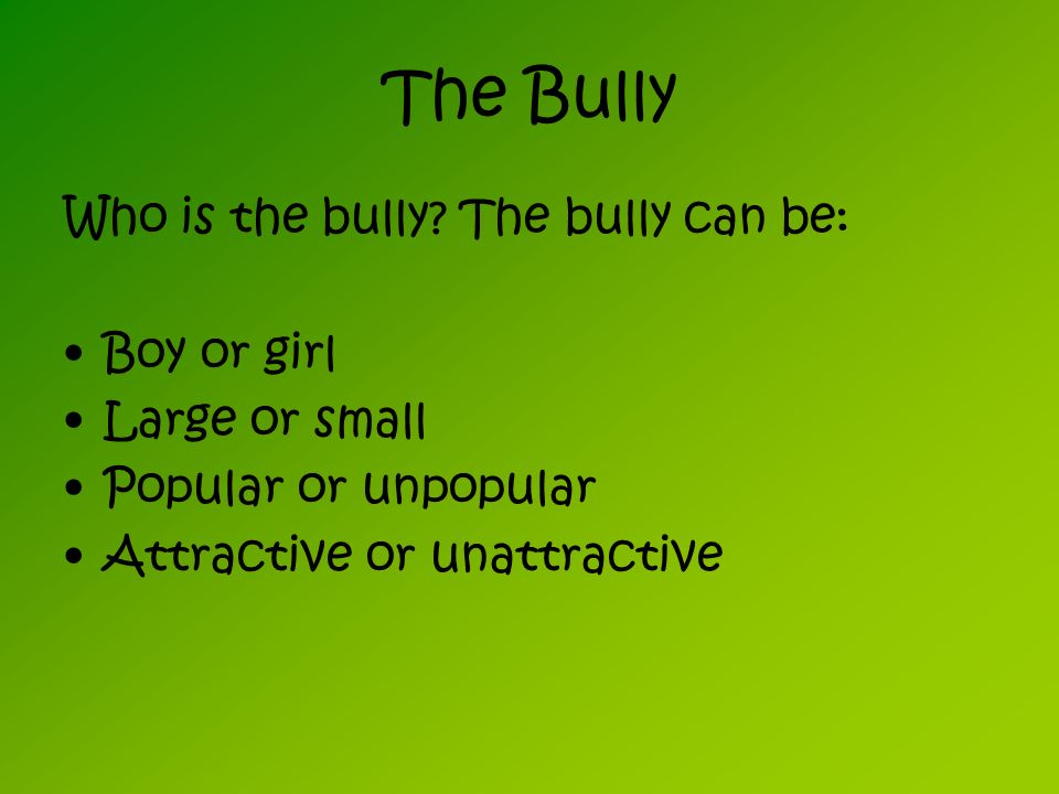 The three kinds of bullying 1.Verbal bullying- This is the most often reported kind of bullying.