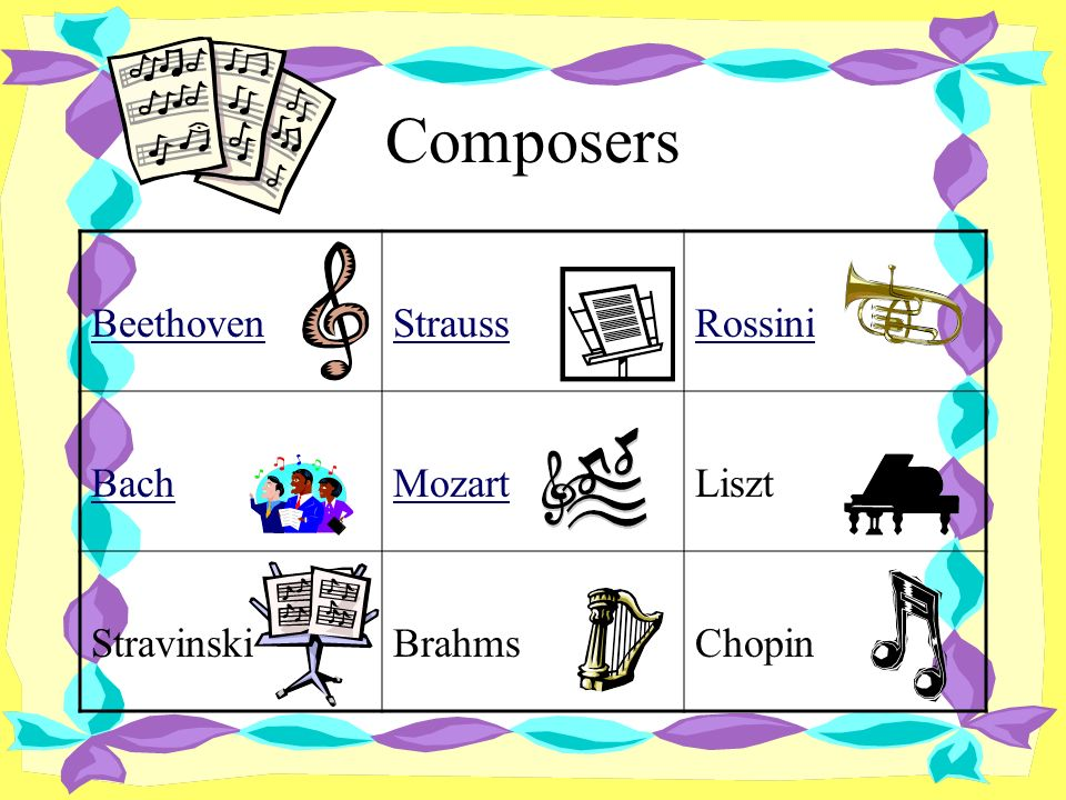 Meet the Composers Click on the composers name to go to the webquest