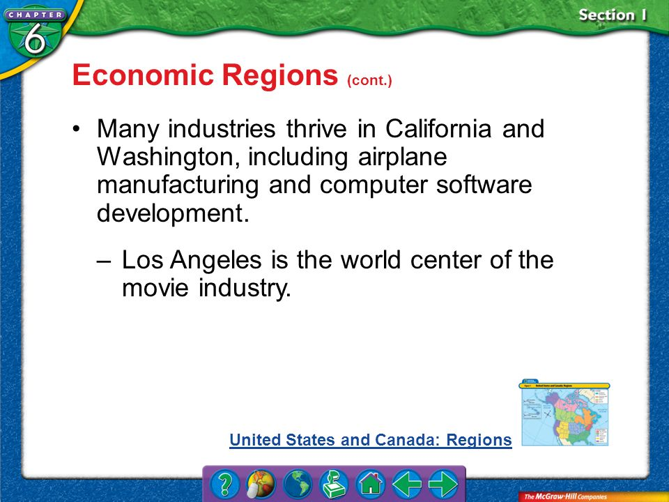 Section 1 Economic Regions (cont.) Many industries thrive in California and Washington, including airplane manufacturing and computer software develop