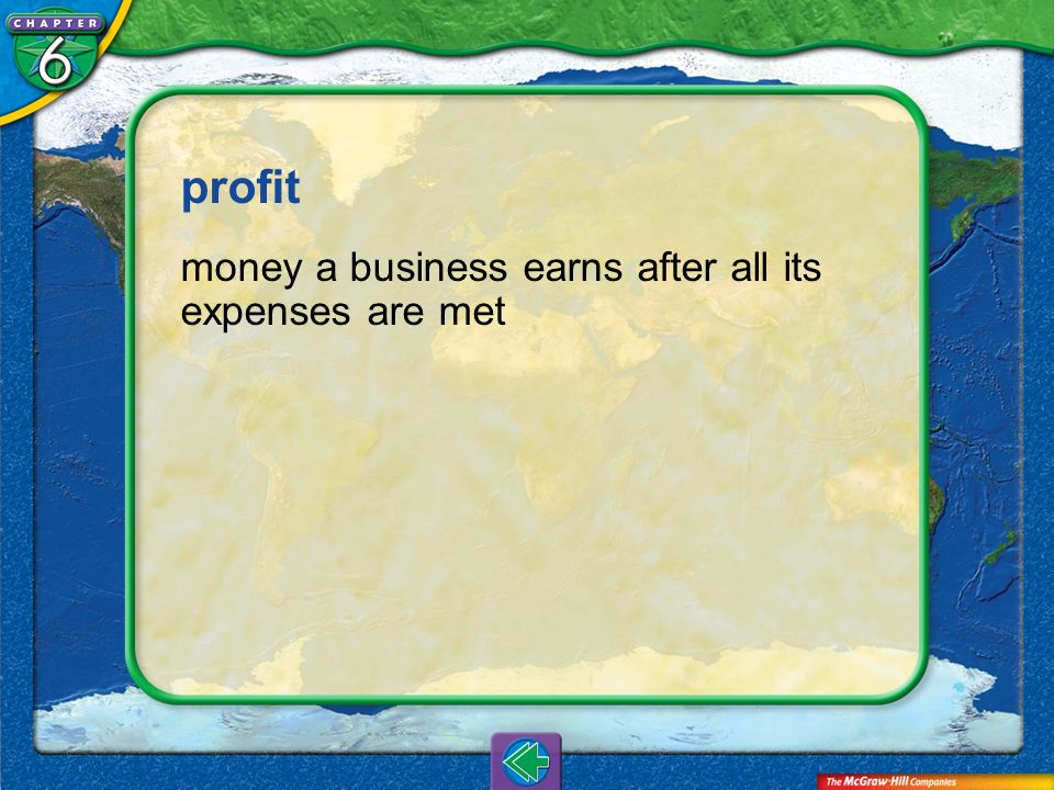 Vocab2 profit money a business earns after all its expenses are met