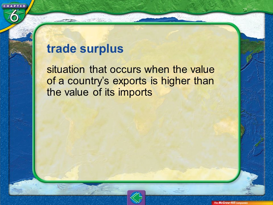 Vocab11 trade surplus situation that occurs when the value of a countrys exports is higher than the value of its imports