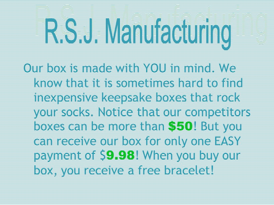 Our box is made with YOU in mind. We know that it is sometimes hard to find inexpensive keepsake boxes that rock your socks. Notice that our competito
