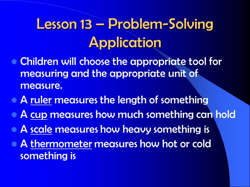 Lesson 12 – Temperature Temperature measures how hot or cold something is.