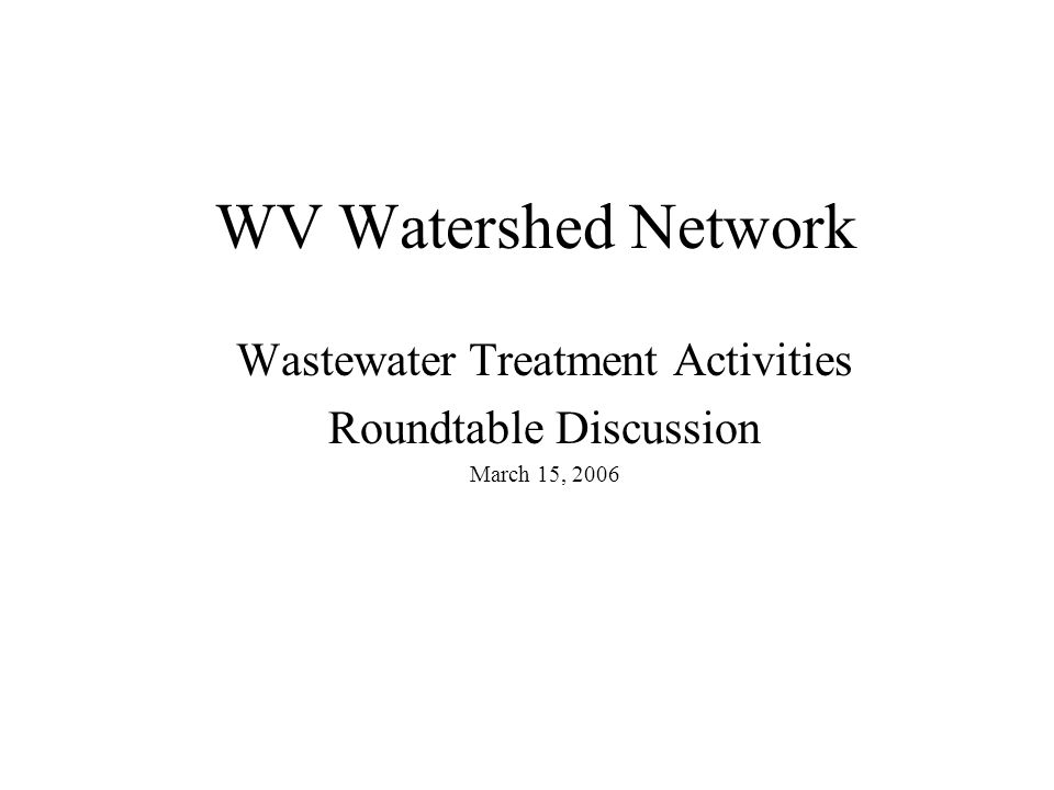 WV Rivers Coalition Developed a manual for WV watershed organizations Starting to work with local groups to implement projects Buckhannon River Watershed Association