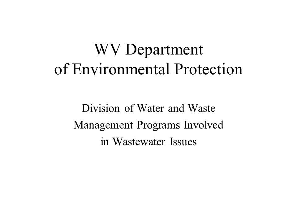 WVDEP Involvement Regulatory Permitting Groundwater Funding State Revolving Fund (SRF) Nonpoint Source Program (NPS): CWA 319 Grants