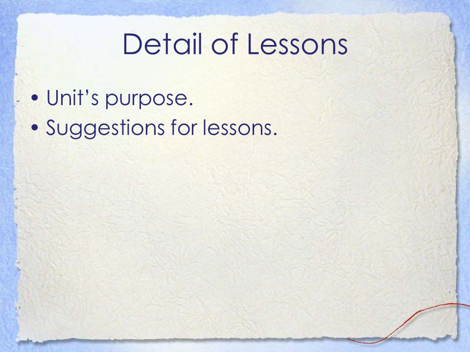 Detail of Lessons Units purpose. Suggestions for lessons.