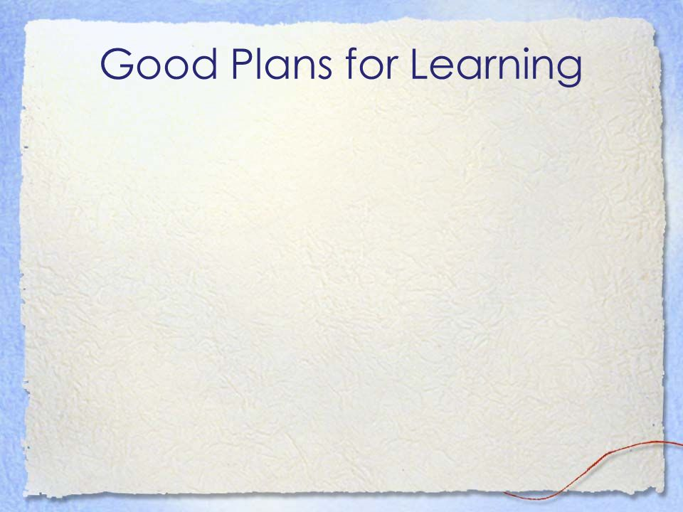Good Plans for Learning