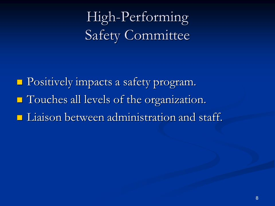 8 High-Performing Safety Committee Positively impacts a safety program.