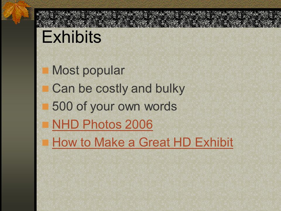 Exhibits Most popular Can be costly and bulky 500 of your own words NHD Photos 2006 How to Make a Great HD Exhibit