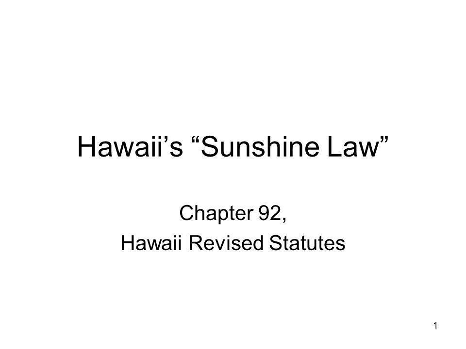 1 Hawaiis Sunshine Law Chapter 92, Hawaii Revised Statutes