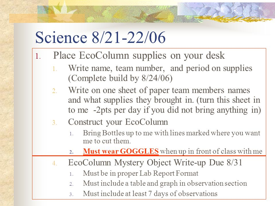 Science 8/21-22/06 1. Place EcoColumn supplies on your desk 1.