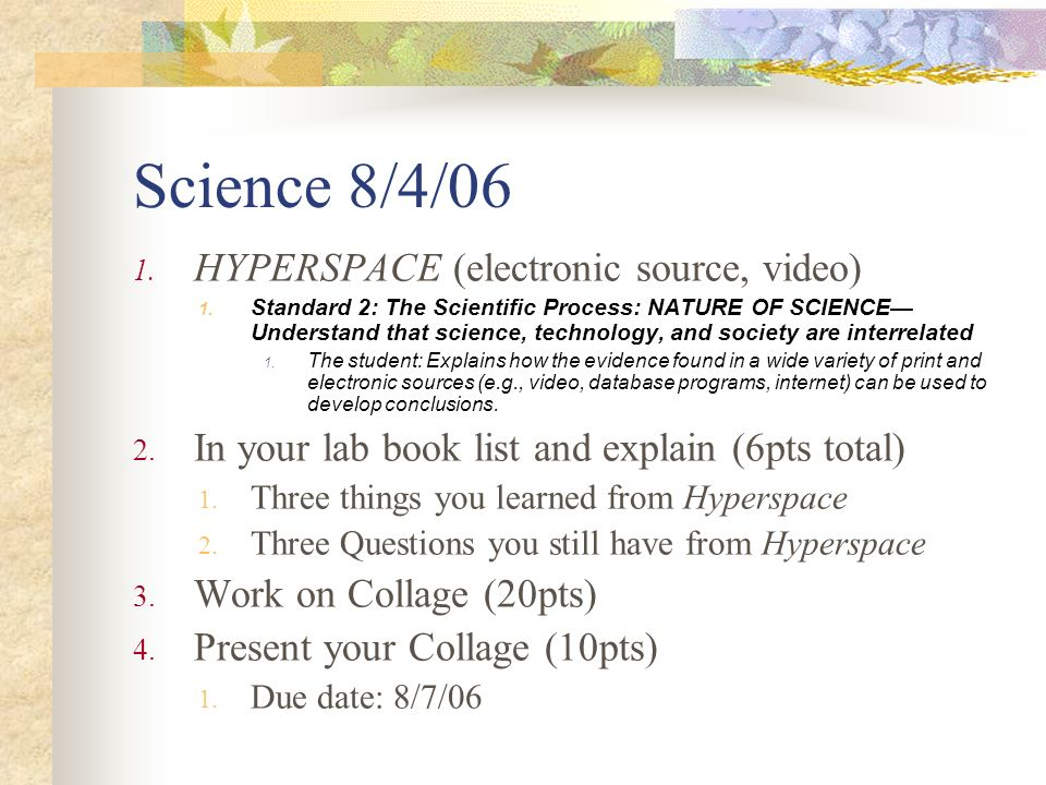 Science 8/4/06 1. HYPERSPACE (electronic source, video) 1.