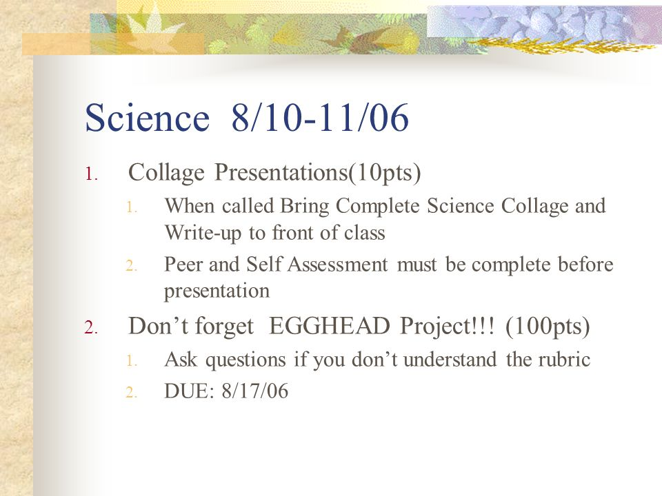 Science 8/10-11/06 1. Collage Presentations(10pts) 1.