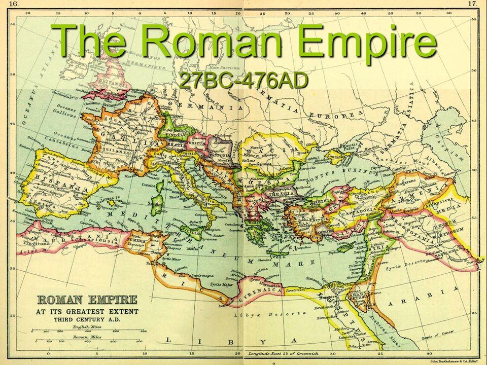 The Roman Empire 27BC-476AD
