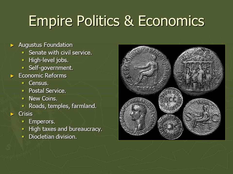 Empire Politics & Economics Augustus Foundation Augustus Foundation Senate with civil service. Senate with civil service. High-level jobs. High-level