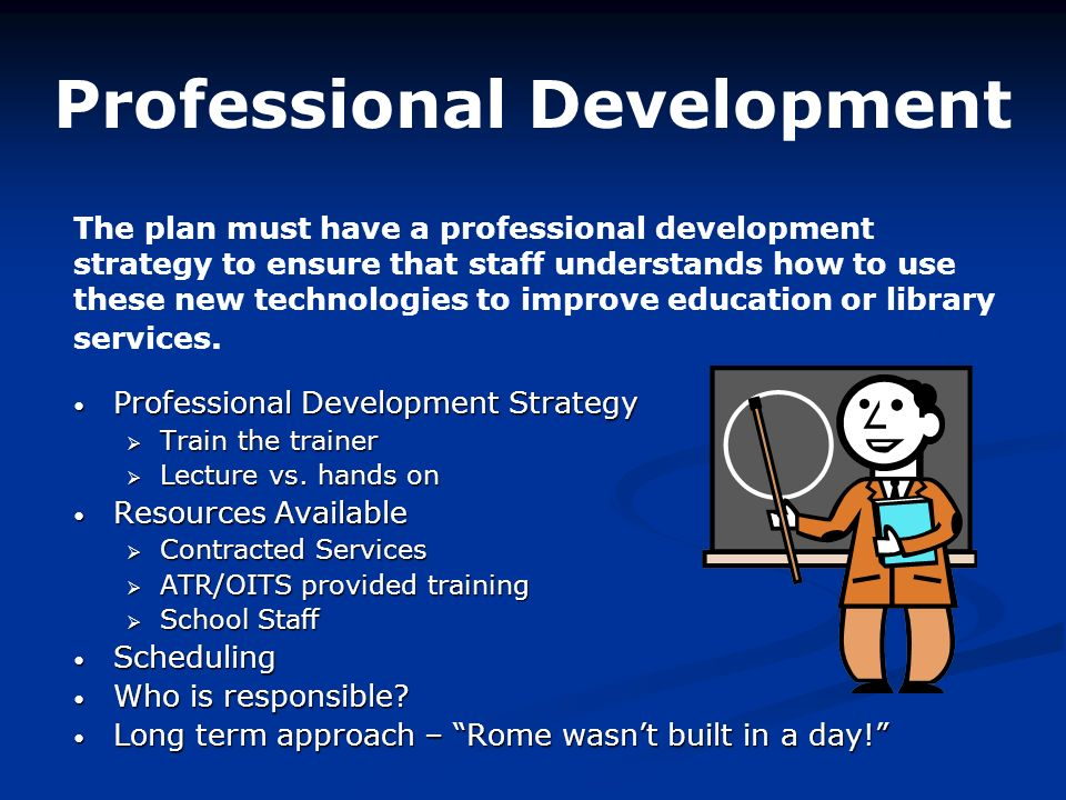 Professional Development Professional Development Strategy Professional Development Strategy Train the trainer Train the trainer Lecture vs. hands on